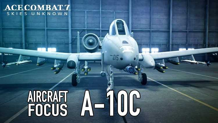 Ace Combat 7: Skies Unknown A-10C Aircraft Focus