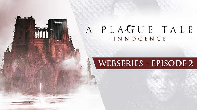 A Plague Tale: Innocence Webseries Episode 2