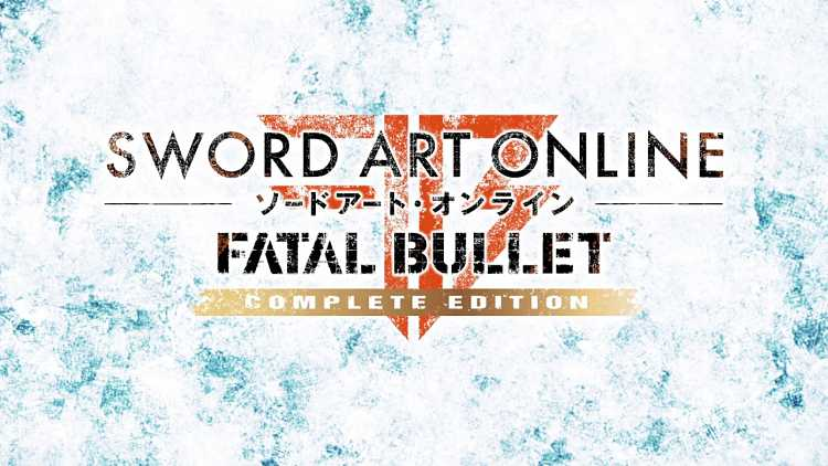 Sword Art Online Fatal Bullet New Expansion and Complete Edition Announced