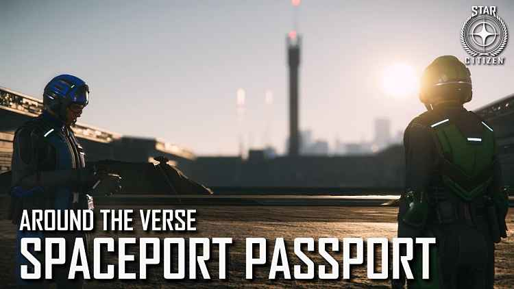 Star Citizen Around the Verse - Spaceport Passport