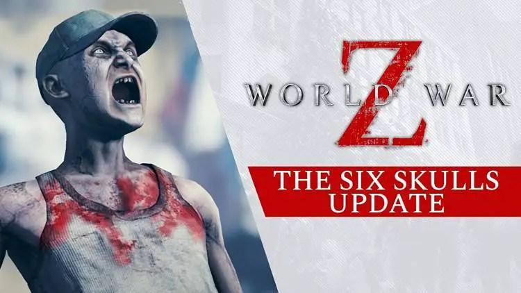 World War Z free Six Skulls Update out today