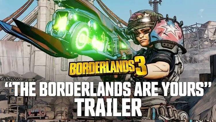 "Borderlands 3 ""The Borderlands Are Yours"" Trailer"