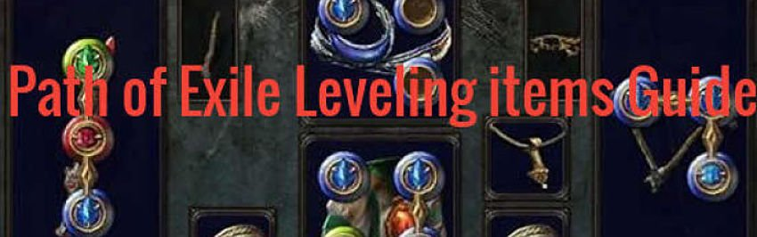 Path of Exile Leveling Items Guide