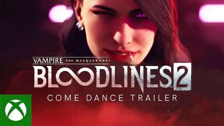 Vampire: The Masquerade - Bloodlines 2 Come Dance Trailer