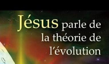 Jésus et la théorie de l'évolution…