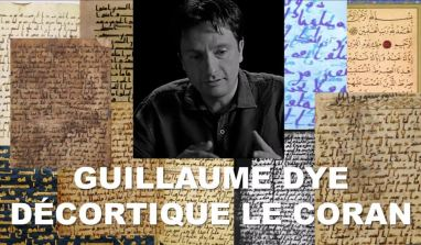 Révélation au sujet du Coran par Guillaume Dye