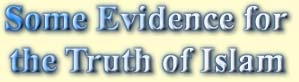 Chapter 1, Some Evidence for the Truth of Islam