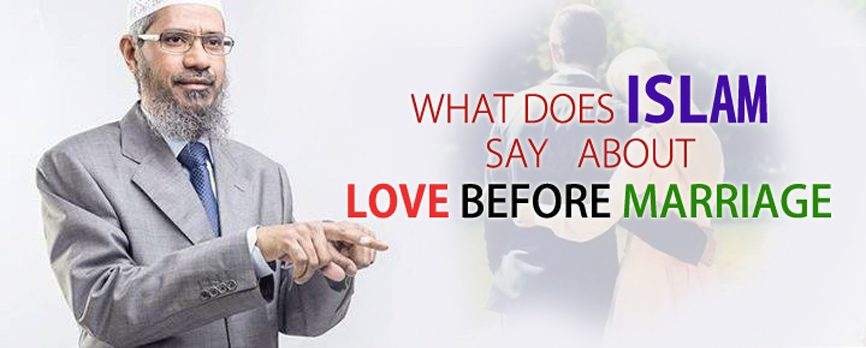 "WHAT DOES ISLAM SAY ABOUT ""LOVE BEFORE MARRIAGE"""