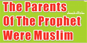 The parents of prophets were muslim