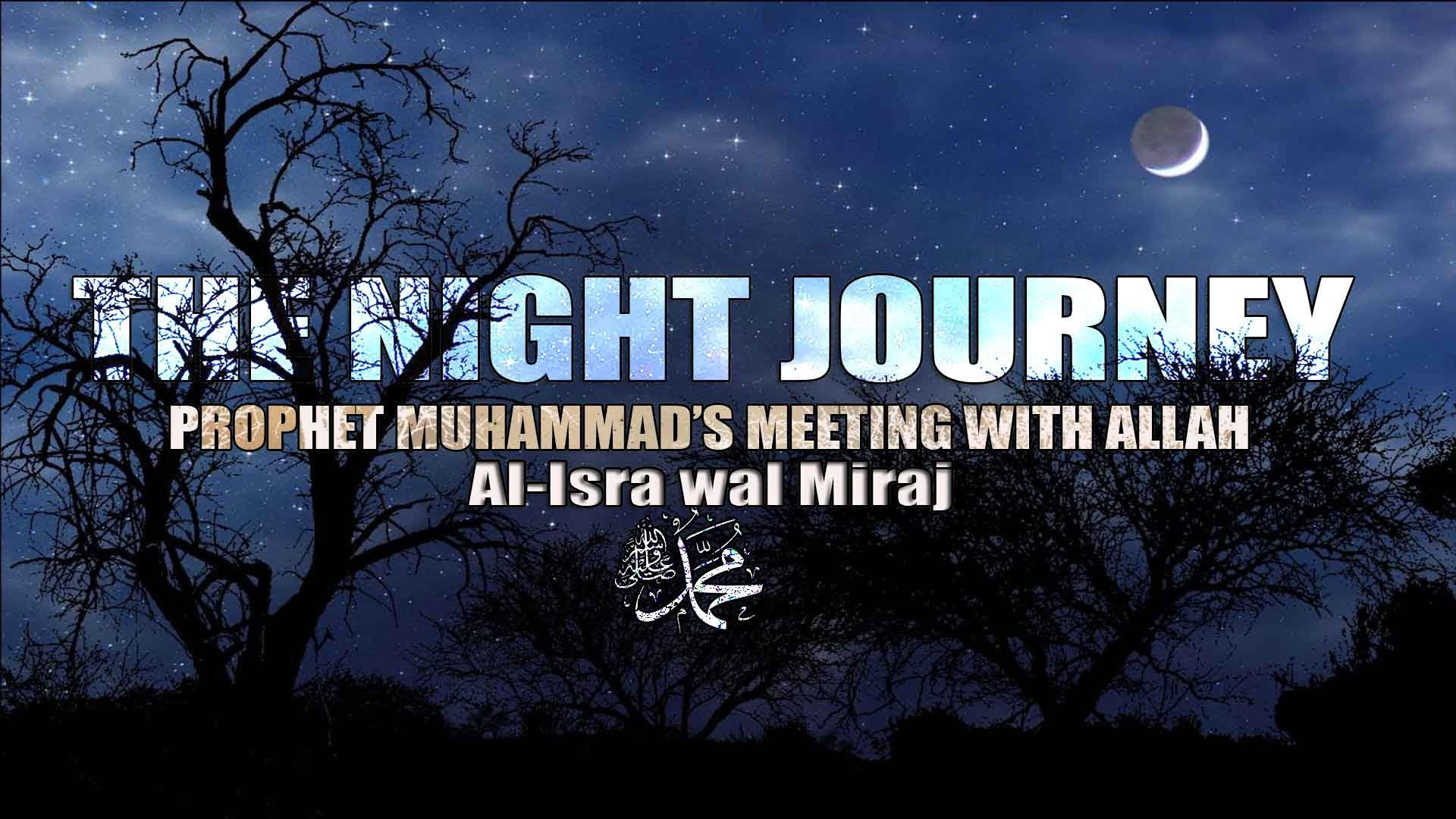 The Night Journey   IslamiCity