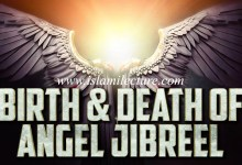 Photo of Birth & Death Of Angel Jibreel!!!