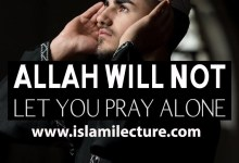 Photo of Allah Will Not Let You Pray Alone