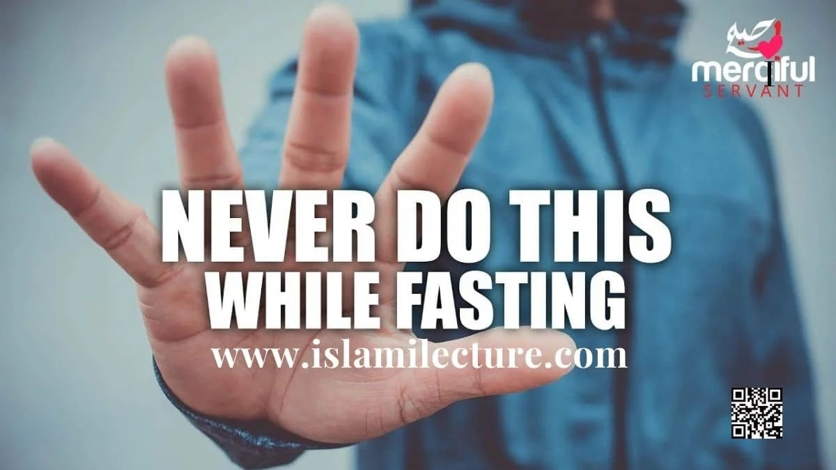 Never Do This While You Are Fasting - Islami Lecture