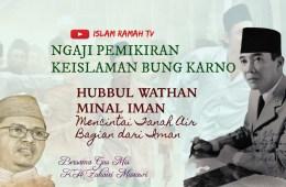 Bung Karno-Hubbul Wathan Minal Iman, Mencintai Tanah Air Bagian dari Iman-IslamRamah.co