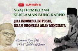 Bung Karno-Jika Negara Ini Pecah, Islam Indonesia Akan Menderita-IslamRamah.co