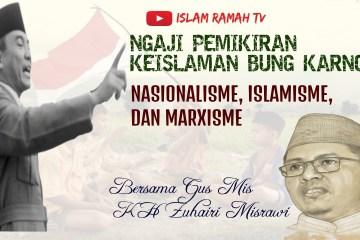 Bung Karno-Nasionalisme, Islamisme, dan Marxisme-IslamRamah.co