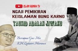 Bung Karno-Tauhid Adalah Jiwaku-IslamRamah.co