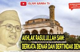 Akhlak Rasulullah SAW- Berkata Benar dan Bertindak Benar-IslamRamah.co