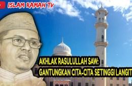 Akhlak Rasulullah SAW- Gantungkan Cita-cita Setinggi Langit-IslamRamah.co
