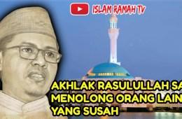 Akhlak Rasulullah SAW- Menolong Orang Lain yang Susah- IslamRamah.co