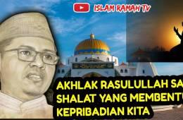 Akhlak Rasulullah SAW- Shalat yang Membentuk Kepribadian Kita-IslamRamah.co