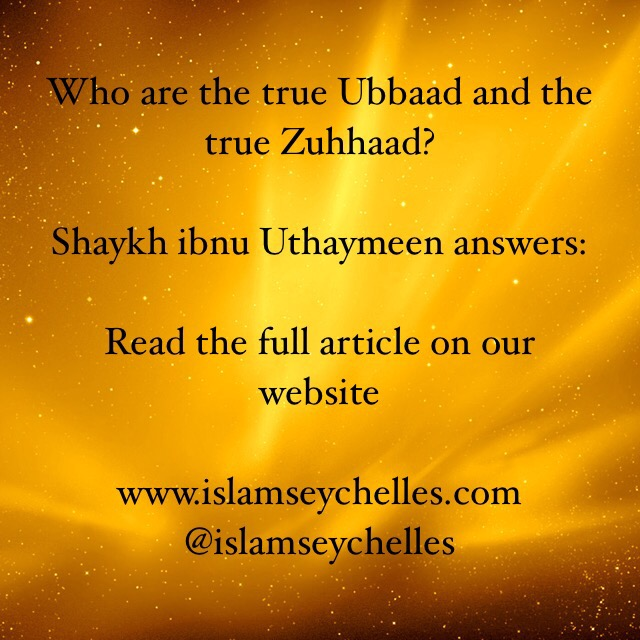Who are the true Ubbaad and the true Zuhhaad?