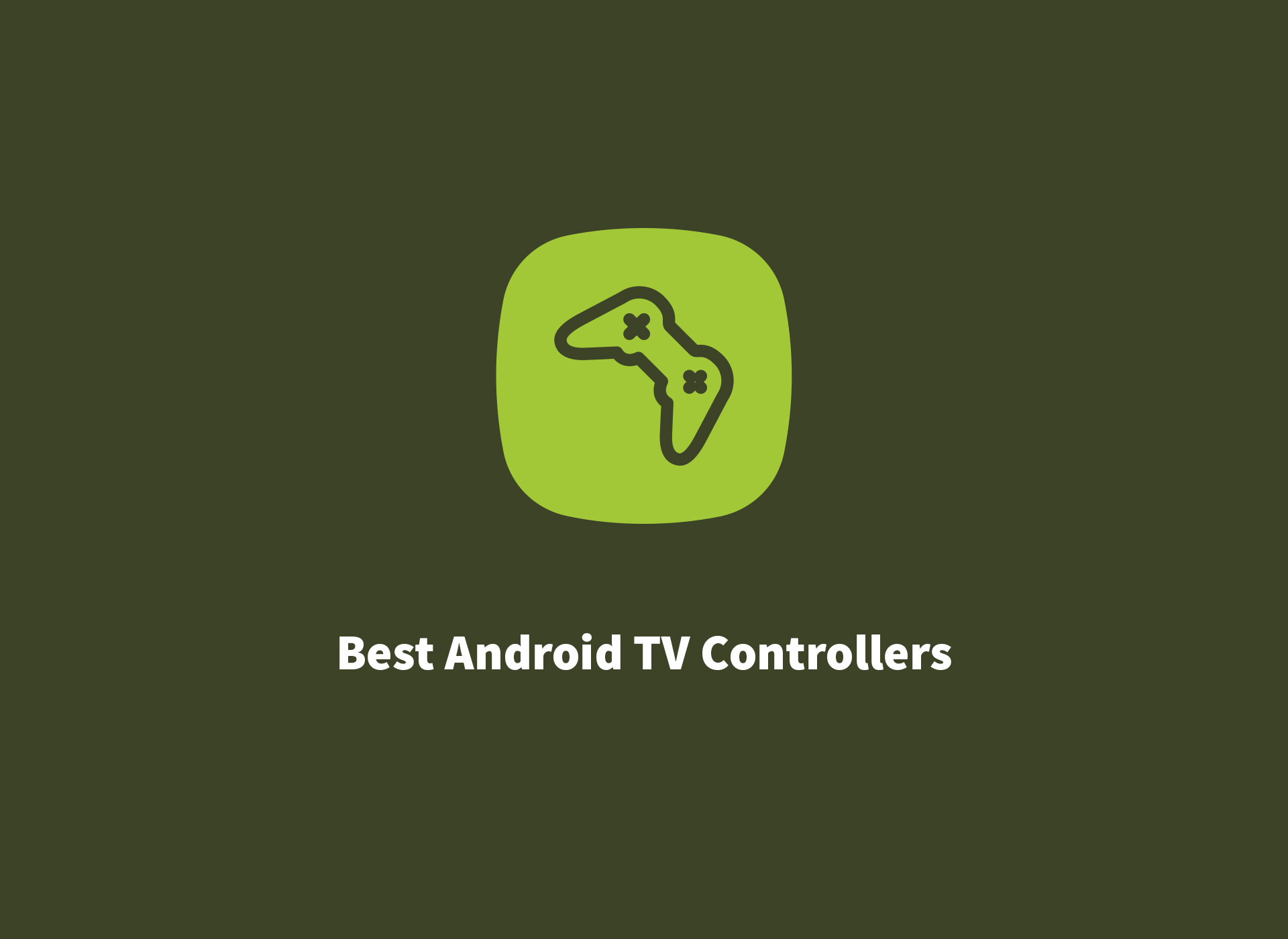 Best Android TV controllers