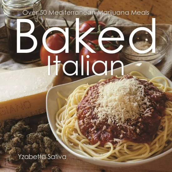 , Baked Italian: Over 50 Mediterranean Cannabis-Infused Meals, ISMOKE