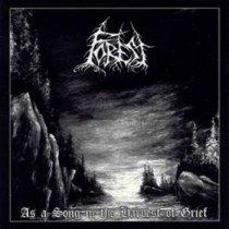 "FOREST ""As A Song In The Harvest Of Grief"" IS27 -2004"