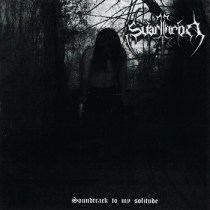 "SVARTTHRON ""Soundtrack To My Solitude""  IS39- 2007"