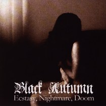 "BLACK AUTUMN ""Ecstasy, Nightmare, Doom""  IS42-2007"