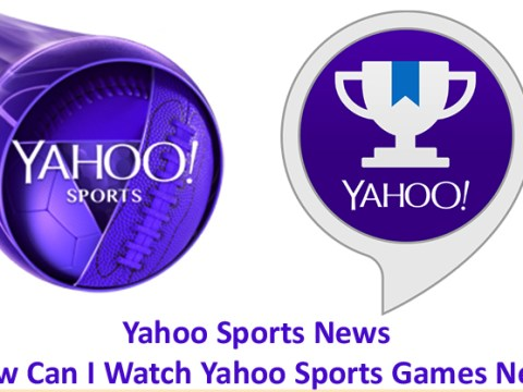 Yahoo Sports News - How Can I Watch Yahoo Sports Games News