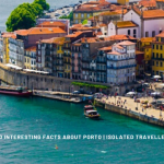 20 Interesting Facts About Porto 2