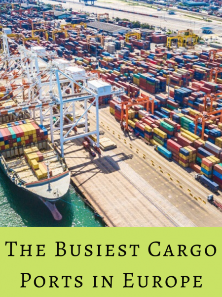 The Busiest Cargo Ports in Europe
