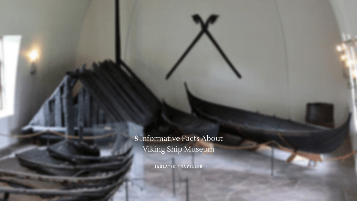 Facts About Viking Ship Museum