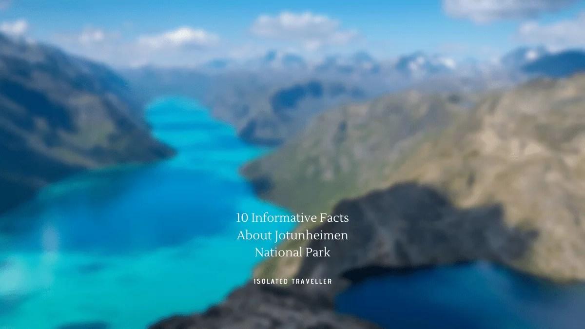 Facts About Jotunheimen National Park