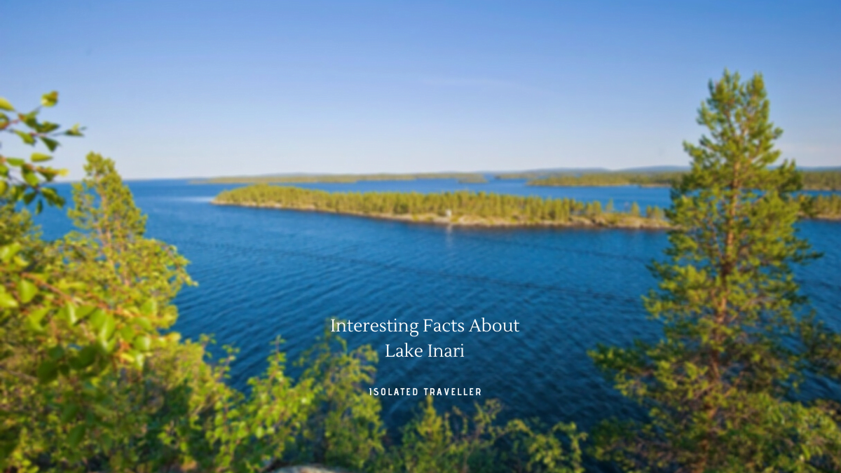 Facts About Lake Inari