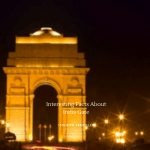 Facts About India Gate