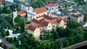 Interesting Facts About Pinsk