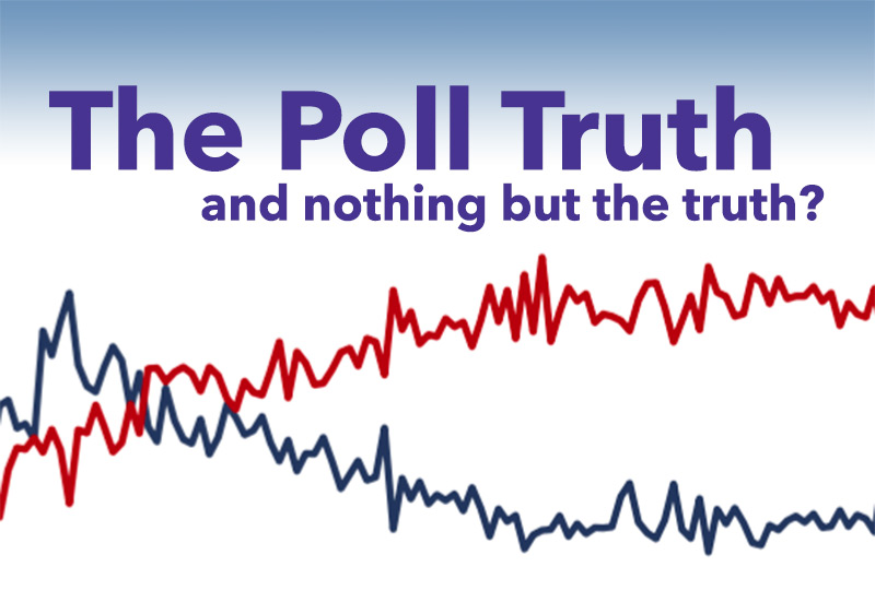 The Poll Truth and nothing but the truth?