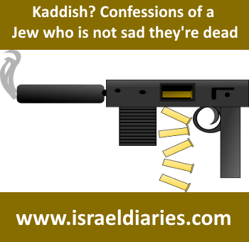 Kaddish - Confessions of a Jew who is not sad they are dead