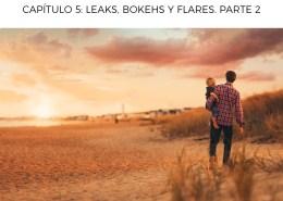 Leaks, Bokehs y Flares