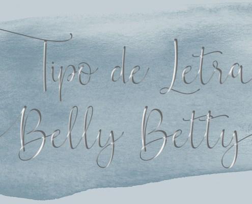 Tipo de letra: Bella Betty