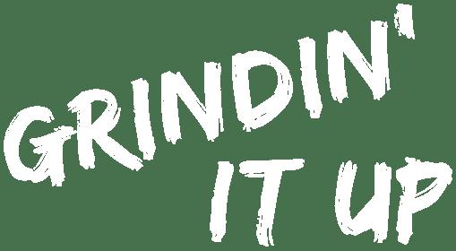 Grindin-It-Up