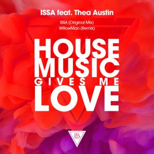 ISSA Feat. Thea Austin - House Music Gives Me Love Cover