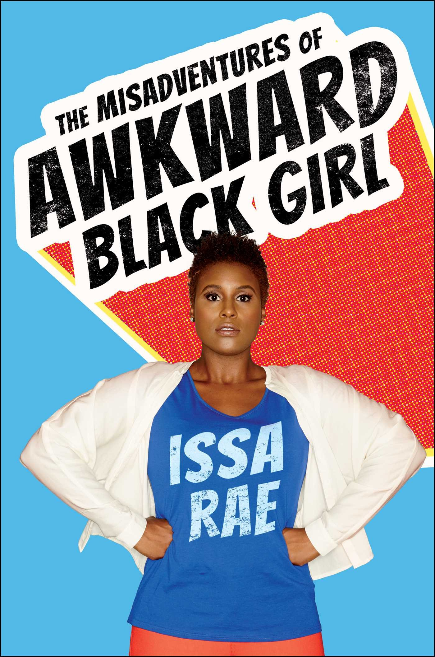 The Misadventures of The Awkward Black Girl