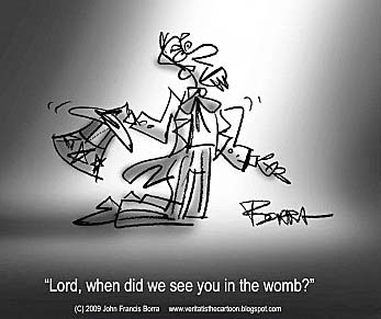 Lord, When Did We See You In The Womb?