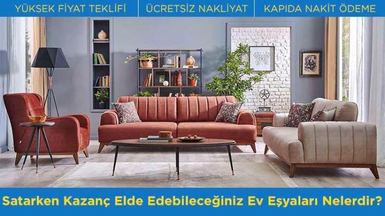 Satarken Kazanç Elde Edebileceğiniz Ev Eşyaları Nelerdir? İstanbul'da İkinci El Eşya Alanlar talepleriniz için: 0532 165 45 47