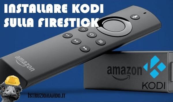 Installare Kodi sulla Fire TV Stick