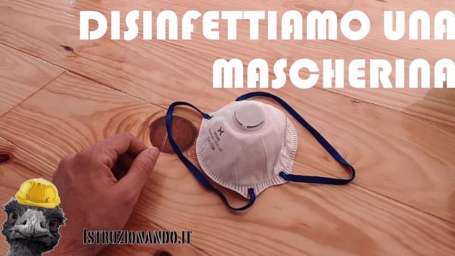 DISINFETTIAMO MASCHERINA